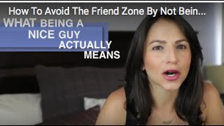 How To Avoid The Friend Zone By Not Being NICE