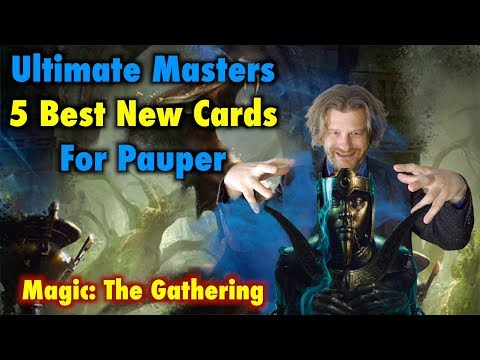 Ultimate Masters 5 Best New Cards For Pauper – Magic: The Gathering