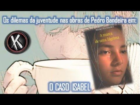 A marca de uma lágrima de Pedro Bandeira em O Caso Isabel - A Menina que não era ouvida