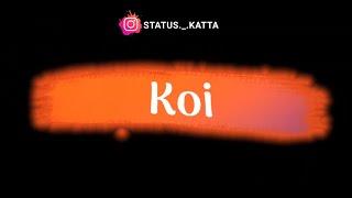 Koi Jage Soye Mujhme | Tera Naam Doon | Black Screen | Lyrical Status