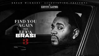 Kevin Gates   Find You Again [Official Audio]