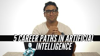 5 Career Paths in Artificial intelligence