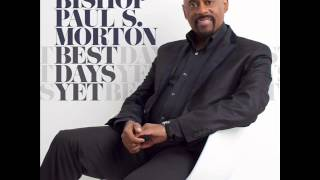 Bishop Paul S. Morton - Something Happens (Jesus) (AUDIO ONLY)