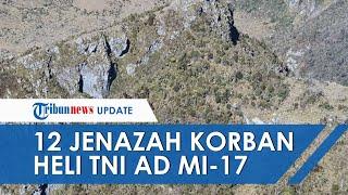 12 Jenazah Korban Heli TNI AD MI-17 yang Hilang pada Juni 2019 Telah Ditemukan