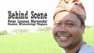Behind Scene Pesan Layanan Masyarakat BMKG  Negara