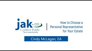 How to Choose a Personal Representative for Your Estate