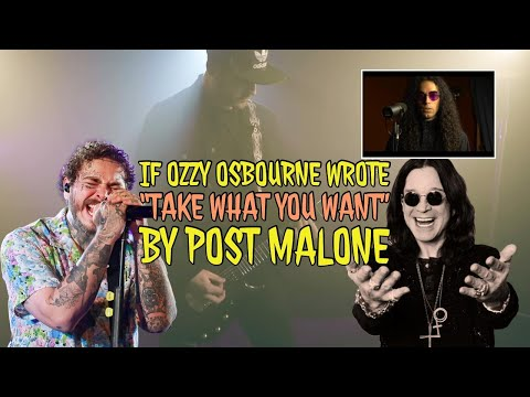 """If Ozzy Osbourne wrote """"Take What You Want"""" by Post Malone"""