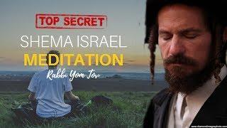 Shema Israel meditation: the hidden secrets behind the Shema Israel (Jewish Mindfulness Meditation)