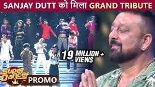 Sanjay Dutt Receives Grand Tribute From Super Dancers