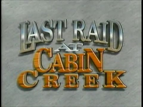 •+ Watch Full Last Raid at Cabin Creek