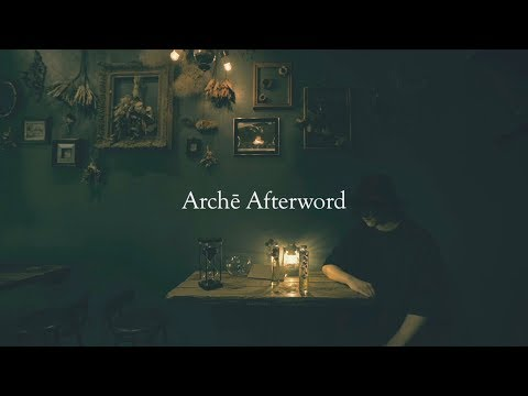 Archē Afterword (Monologue)