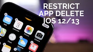How to restrict app deletion on iPhone / iPad in iOS 12/13
