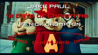 JAKE PAUL  12 DAYS OF CHRISTMAS FT. NICK CROMPTON (CHIPMUNKS)