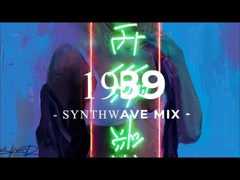 "Chill Synthwave mix ""1989"" - Synthwave, Darksynth"