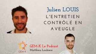 Interview / Débat n°5 - L'Entretien Contrôlé en Aveugle avec Julien Louis