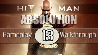 Hitman Absolution Gameplay Walkthrough - Part 13 - Hunter And Hunted (Pt.2)