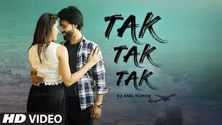 gratis download video - Tak Tak Tak: Anil Kumar (Full Song) Nilesh Patel | Latest Punjabi Songs 2019