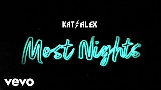 Kat & Alex Most Nights