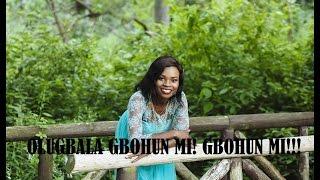 OLUGBALA Gbohun Mi (Yoruba Hymn)