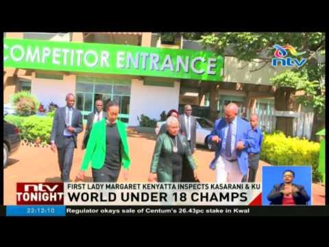 First Lady Margaret Kenyatta inspects World Under 18 championship venues