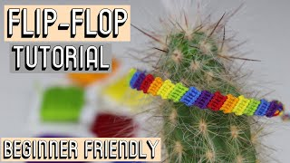 FLIP FLOP TUTORIAL - BEGINNER FRIENDLY || Friendship Bracelets