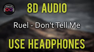Ruel   Don't Tell Me | (8D Audio)🎧