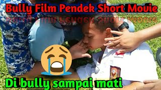 Bully Film Pendek Short Movie Terbaru