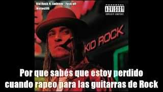 Kid Rock ft. Eminem - Fuck Off (Sub Español).