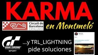 Gran Turismo Sport - KARMA al tramposo en Montmeló !! | TRL_LIGHTNING pide soluciones en Twitter !!