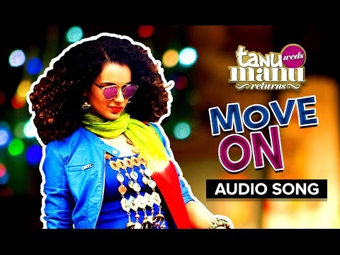 Move On (Full Audio Song)   Tanu Weds Manu Returns   Sunidhi Chauhan