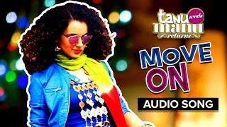 Move On - Song Audio - Tanu Weds Manu Returns