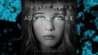 Matthew Parker - Unstoppable ft. Micah Ariss (Adventure Album)