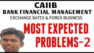 CAIIB | BFM | MOST EXPECTED PROBLEMS FROM  EXCHANGE RATES AND FOREX BUSINESS | PART 2