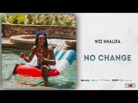 "Wiz Khalifa – ""No Change"""