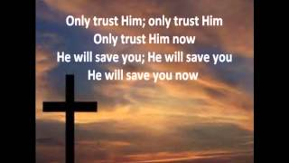Only Trust Him with Lyrics by Alan Jackson