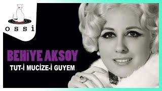 Behiye Aksoy / Tut-i Mucize-i Guyem