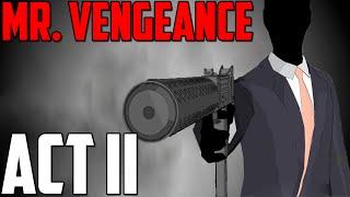 Mr. Vengeance Act II Gameplay [1/4]