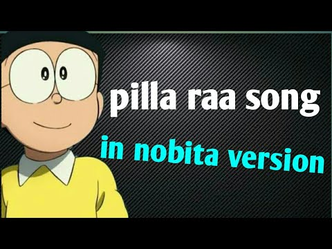 Pillaa Raa Full Video Song nobita version | RX100 Songs | Karthikeya | Payal Rajput | Chaitan