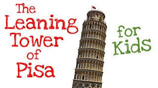 The Leaning Tower of Pisa for Kids