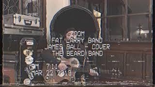 Zoom - Fat Larry Band (James Ball Cover) The Beard Band