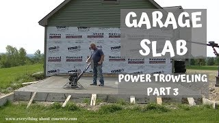 How To Power Trowel Your Garage Slab | All My Troweling Secrets