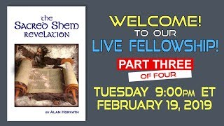 Live Fellowship!  Alan Delivers Part 3 of 4 of His Essay titled The Sacred Shem Revelation