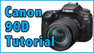 Canon 90D Tutorial Training Overview & Tips Video