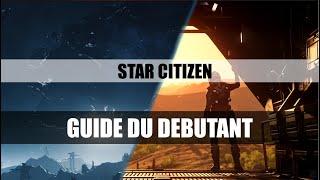 FR - GUIDE DU DÉBUTANT STAR CITIZEN