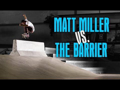 Matt Miller VS. The Barrier