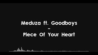 Meduza Ft. Goodboys   Piece Of Your Heart (Lyrics) HQ