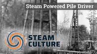 Steam Powered Pile Driver - Steam Culture