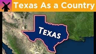What if Texas Was an Independent Country?