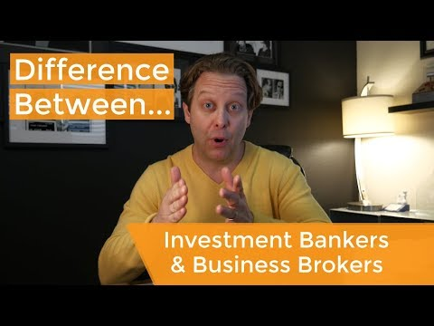 Business Brokers vs. Investment Bankers: What's the difference?