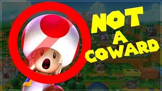 Toad is NOT A COWARD!